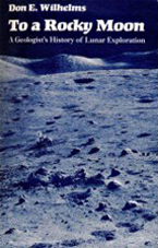 """To a Rocky Moon: A Geologist History of Lunar Exploration""  by Don Wilhelms"